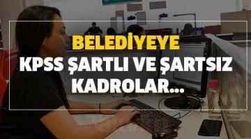 Belediyeye KPSS Şartlı ve Şartsız Memur-İşci Alınacak…