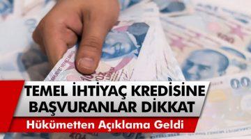 Temel İhtiyaç Kredisi İçin Başvuru Yapanlar Dikkat! Hükümetten Son Dakika Geri Ödeme Açıklaması Geldi…