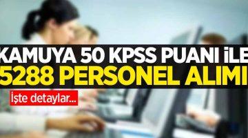 Kamuya 50 KPSS puanı ile 5288 personel alımı
