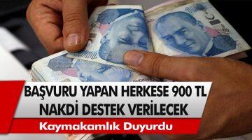Kaymakamlık duyurdu: Başvuru yapan herkese 900 TL nakdi destek ödemesi yapılacak….