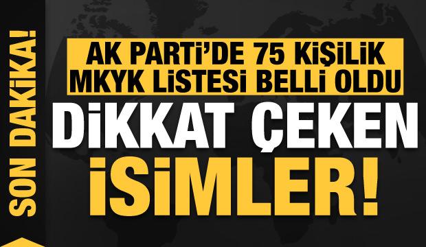 AK Parti'nin 75 kişilik MKYK listesi belli oldu!