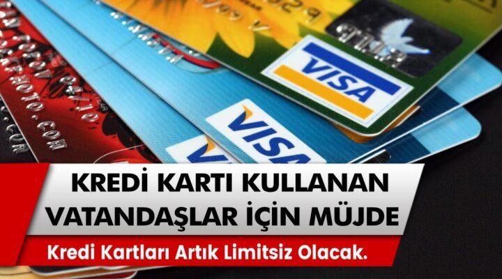 Kredi Kartları Artık Limitsiz Olacak